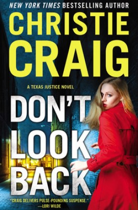 #BookReview Don't Look Back by Christie Craig (Texas Justice #3) by Christie Craig @Christie_Craig @readforeverpub @grandcentralpub #ReadForever #Forever20 #ChristieCraig #TexasJusticeSeries #DontLookBack
