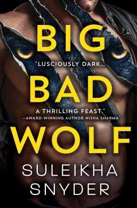 #BookReview Big Bad Wolf by Suleikha Snyder @suleikhasnyder @SourcebooksCasa #BigBadWolf #ThirdShift #SourcebooksCasa