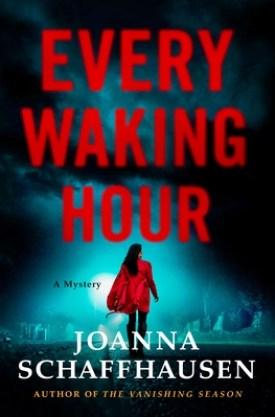 #BookReview Every Waking Hour (Ellery Hathaway #4) by Joanna Schaffhausen @MinotaurBooks @StMartinsPress #MinotaurInfluencers #EveryWakingHour #JoannaSchaffhausen #ElleryHathawaySeries