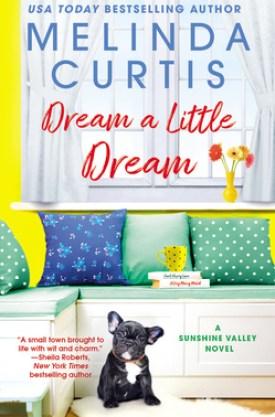 #BookReview Dream a Little Dream @readforeverpub @grandcentralpub #ReadForever #Forever2021 #MelindaCurtis #SunshineValleySeries #DreamaLittleDream