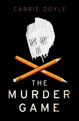 #BookReview The Murder Game by Carrie Doyle @SourcebooksFire @RaincoastBooks #TheMurderGame #CarrieDoyle