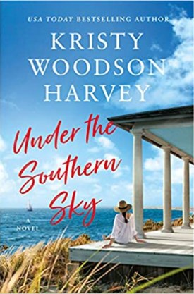 #BookReview Under the Southern Sky by Kristy Woodson Harvey @kristywharvey @BookSparks @GalleryBooks #UnderaSouthernSky #KristyWoodsonHarvey #SPRC2021 #SpringBookScope