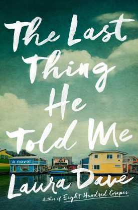 #BookReview The Last Thing He Told Me by Laura Dave @SimonSchusterCA #TheLastThingHeToldMe #LauraDave