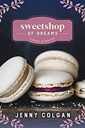 #BookReview Sweetshop of Dreams by Jenny Colgan @Sourcebooks @sbkslandmark #SweetshopofDreams #JennyColgan #bookmarkedbylandmark