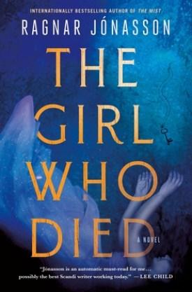 #BookReview The Girl Who Died by Ragnar Jónasson @MinotaurBooks @StMartinsPress #MinotaurInfluencers #TheGirlWhoDied #RagnarJonasson