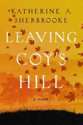 #BookReview Leaving Coy's Hill by Katherine A. Sherbrooke @Kazzese @Pegasus_Books #LeavingCoysHill #KatherineASherbrooke