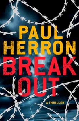 #BookReview Breakout by Paul Herron @GrandCentralPub #PaulHerron #Breakout