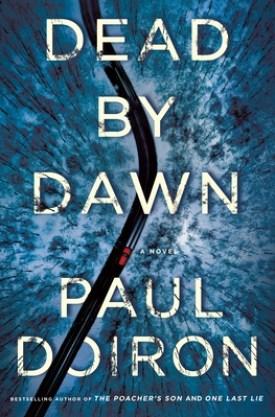 #BookReview Dead by Dawn by Paul Doiron @pauldoiron @MinotaurBooks @StMartinsPress #MinotaurInfluencers #PaulDoiron #DeadbyDawn #MikeBowditch