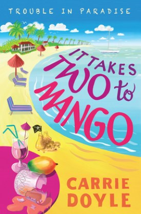 #BookReview It Takes Two to Mango by Carrie Doyle @carriedoylek @PPPress #ItTakesTwotoMango #CarrieDoyle #TroubleinParadise #inkedinpoison