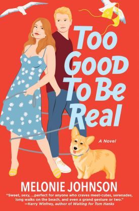 #BookReview Too Good to Be Real by Melonie Johnson @smpromance @MelonieJohnson @StMartinsPress #TooGoodToBeReal #MelonieJohnson #smpromance #smpinfluencers