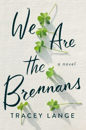 #BookReview We Are the Brennans by Tracey Lange @CeladonBooks #WeAreTheBrennans #CeladonBooks #CeladonReads #partner