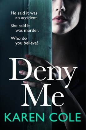 #BookReview Deny Me by Karen Cole @Mobius_Books @QuercusBooks #DenyMe #KarenCole #MobiusBooksUS