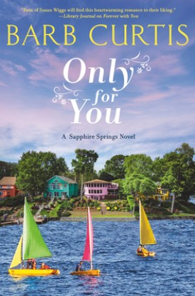 #BookReview Only for You by Barb Curtis @barb_curtis @readforeverpub @grandcentralpub #ReadForever #Forever2021 #BarbCurtis #OnlyForYou #SapphireSprings