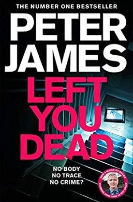 #BookReview Left You Dead by Peter James @peterjamesuk @PGCBooks @panmacmillan #PeterJames #LeftYouDead #RoyGrace