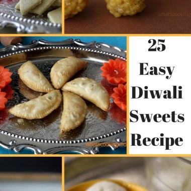 25 Easy Diwali Sweets Recipes - Diwali recipes, festival sweets, quick and easy sweets, Indian recipes