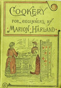 Cookery for Beginners, a Series of Familiar Lessons for Young Housekeepers, With Blank Pages for New Receipts, 1894