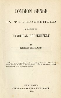 Common Sense in the Household: a Manual of Practical Housewifery, 1886