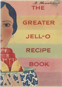 cover image of woman's face and gelatin dessert on a tray with title text the greater jell-o recipe book