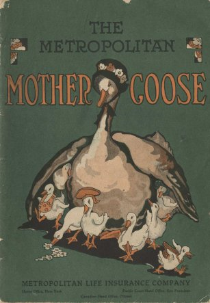 The Metropolitan Mother Goose. One of many new items from the Metropolitan Life Insurance Company.