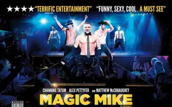 MAGIC MIKE FILM REVIEW: FUNNY, SEXY, COOL.