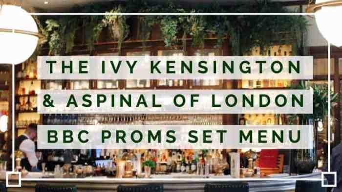 The Ivy Kensington Brasserie X BBC Proms Menu Review