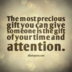 Time: The most precious gift you can give