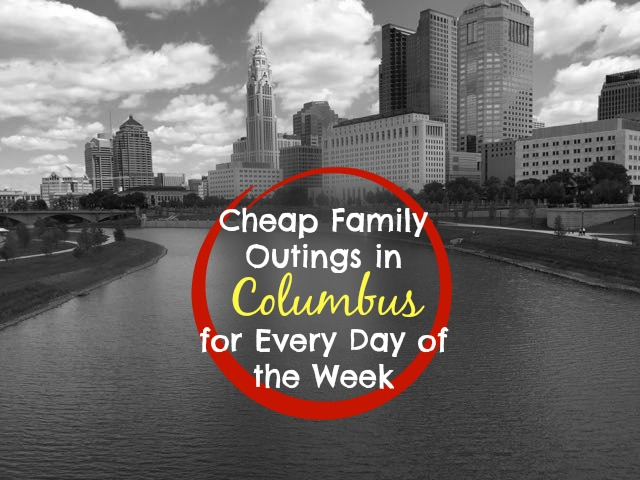 Cheap Family Outings in Columbus for Every Day of the Week