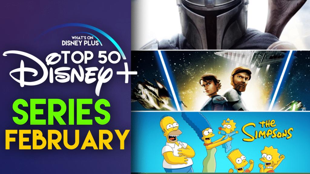 Top 50 Series On Disney+ | February 2020 | What's On Disney Plus