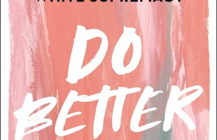 CMG May Book Of The Month  #2 Is Do Better: Spiritual Activism for Fighting and Healing from White Supremacy
