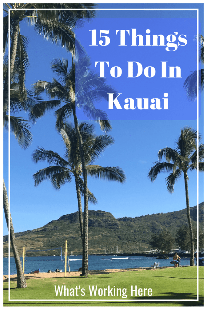 15 Things To Do In Kauai- Whether you're up for adventure or relaxing you won't want to miss these must-do things in Kauai
