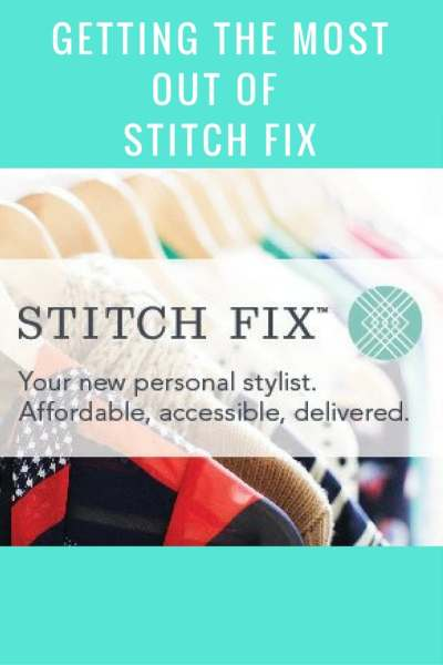 Get the most out of Stitch Fix