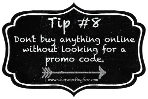 Tip 8- Don't buy anything online without looking for a promo code