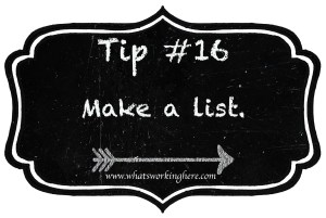 Tip 16- Make a list
