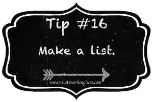 Tip 16- Make a list