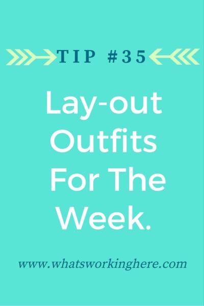 Tip #35 -Lay-out Outfits for the Week