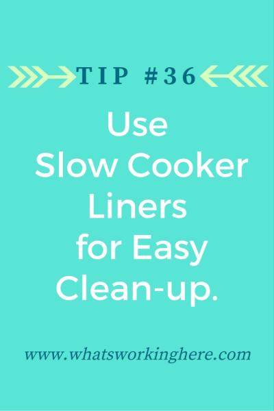 Tip #36- Use Slow Cooker Liners for easy clean up