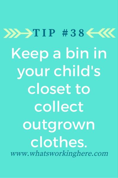 Tip #38 Keep a bin in your child's closet to collect outgrown clothes