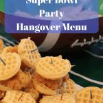 Super Bowl Hangover Menu
