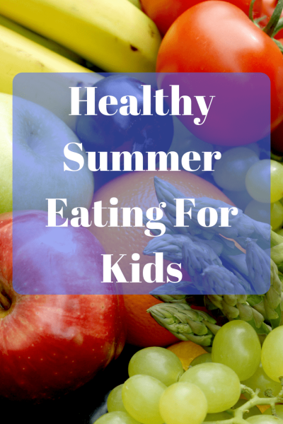 Healthy Summer Eating For Kids