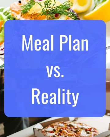 Meal Plan vs Reality - delicious homemade salmon vs ordering pizza
