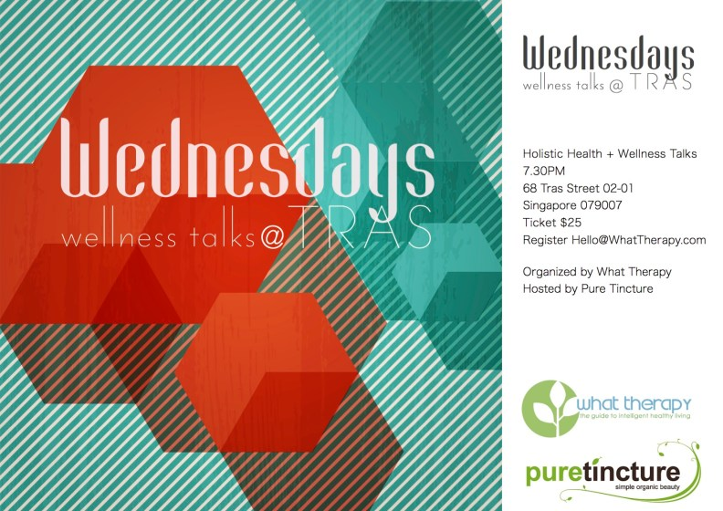 Wednesdays at Tras 2016 Health + Wellness Talks Singapore What Therapy