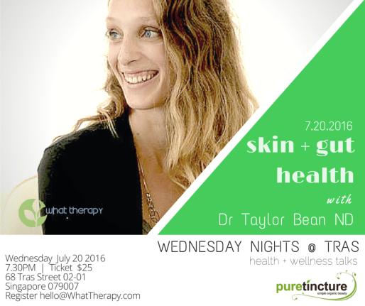 Dr Taylor Bean Naturopathic Physician Skin and Gut Health 2016