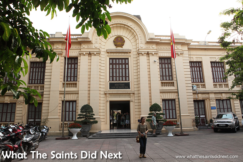 The second building, previously known as the Revolution Museum. The National Museum of Vietnamese History.