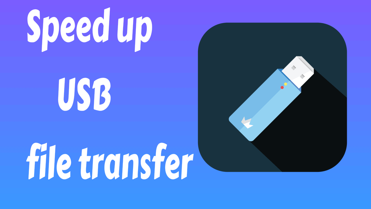 6 tips to Speed up USB file transfer 5