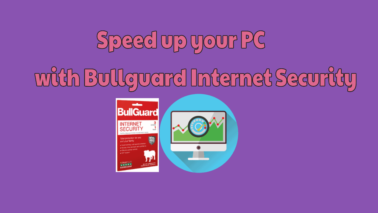 Speed up your PC with Bullguard Internet Security 2