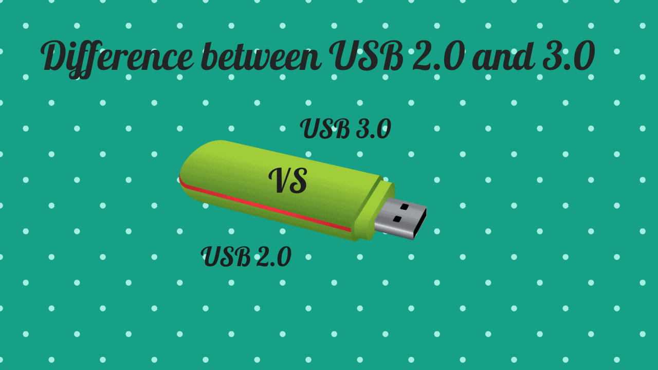 9 Ways You Can Find Difference between USB 2.0 and 3.0 3