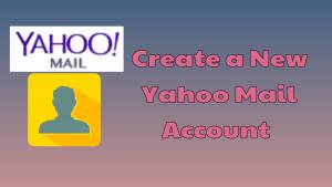 New Yahoo Mail Account