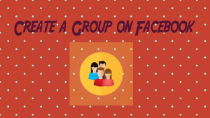Create a Group on Facebook