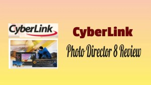 CyberLink Photo Director Review
