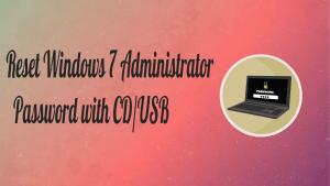 Windows7 Administrator Password
